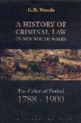 A History of Criminal Law in New South Wales (Hardback)