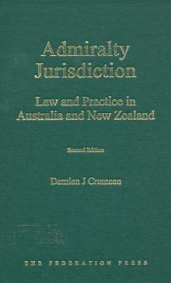 Admiralty Jurisdiction: Law and Practice in Australia and New Zealand (Hardback)