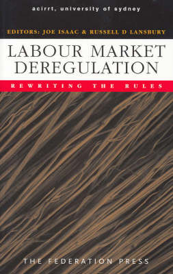 Labour Market Deregulation: Rewriting the Rules - Workplace Research Centre (Paperback)