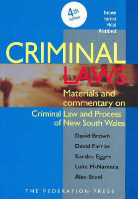 Criminal Laws: Materials and Commentary on Criminal Law and Process in New South Wales (Paperback)