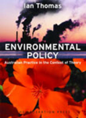 Environmental Policy: Australian practice in the context of theory (Paperback)