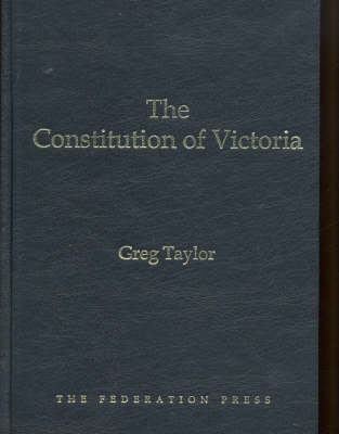 The Constitution of Victoria (Hardback)