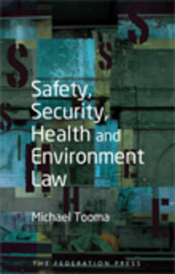 Safety, Security, Health and Environment Law (Paperback)