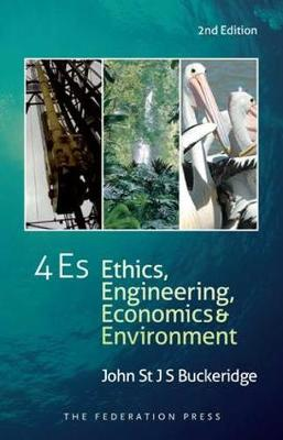 4E's: Ethics, Engineering, Economics and the Environment (Paperback)