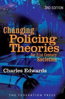 Changing Policing Theories: for 21st century societies (Paperback)