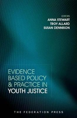 Evidence Based Policy and Practice in Youth Justice (Paperback)