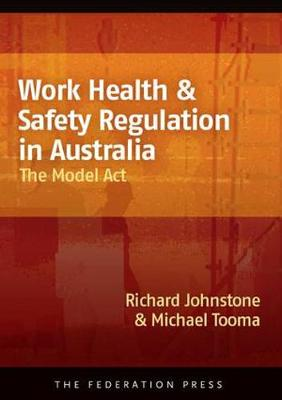 Work Health and Safety Regulation in Australia: The Model Act (Paperback)