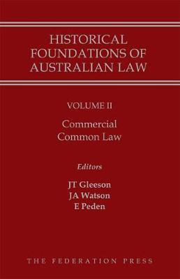 Historical Foundations of Australian Law - Volume II: Commercial Common Law (Hardback)