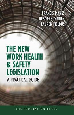 The New Work Health and Safety Legislation: A Practical Guide (Paperback)