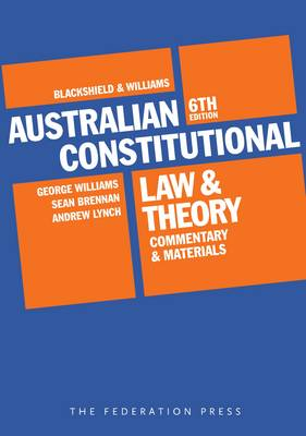 Australian Constitutional Law and Theory (Paperback)