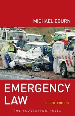 Emergency Law, 4th Edition: Rights, liabilities and duties of emergency workers and volunteers (Paperback)