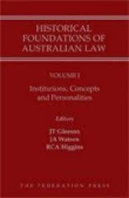 Historical Foundations of Australian Law - Set: Volume I & Volume II (Hardback)