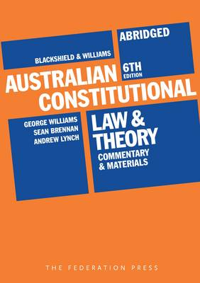 Australian Constitutional Law and Theory - Abridged (Paperback)