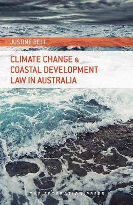 Climate Change and Coastal Development Law in Australia (Paperback)
