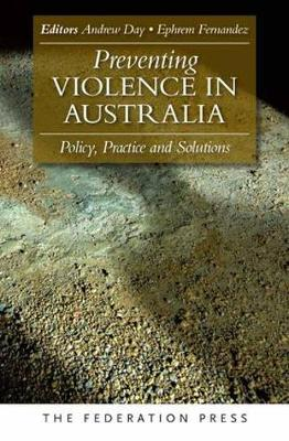 Preventing Violence in Australia: Policy, Practice and Solutions (Paperback)