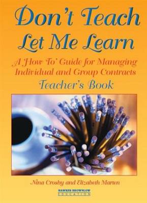 Don't Teach! Let Me Learn Teacher's Book: Managing Individual and Group Contracts (Paperback)