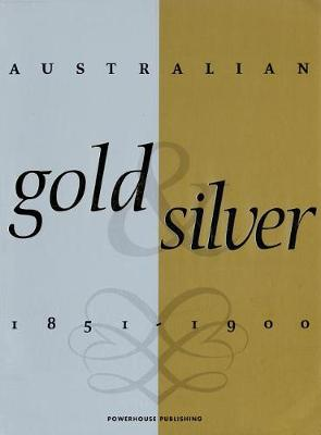 Australian Gold and Silver 1851-1900 (Paperback)
