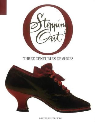 Stepping Out: Three Centuries of Shoes (Paperback)