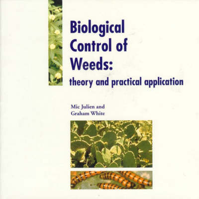 Biological Control of Weeds: Theory and Practical Application: Theory and Practical Application - ACIAR Monographs No 49 (Paperback)