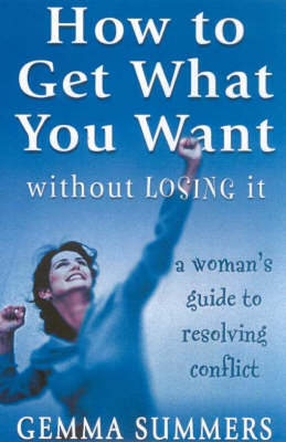 How to Get What You Want without Losing it (Paperback)