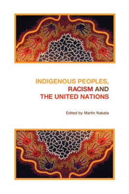 Indigenous Peoples, Racism and the United Nations (Paperback)