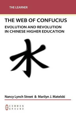 Web of Confucius: Evolution and Revolution in Chinese Higher Education (Paperback)