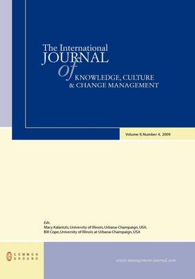 The International Journal of Knowledge, Culture and Change Management: Volume 9, Number 4 (Hardback)