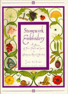 Stumpwork Embroidery - A Collection of Fruits, Flowers and Insects for Contemporary Raised Embroidery# (Hardback)