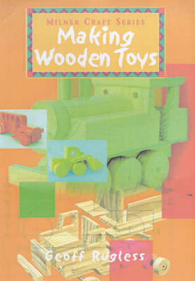 Making Wooden Toys - Milner Craft Series (Paperback)