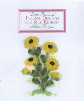 Little Book of Floral Designs for Silk Ribbon - Little Book (Hardback)