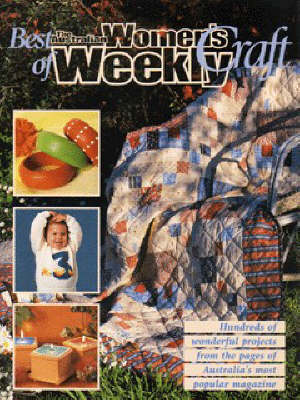 "Best of the Australian ""Women's Weekly"" Craft - Milner Craft Series (Paperback)"