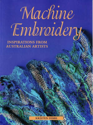 Machine Embroidery: Inspirations from Australian Artists (Paperback)