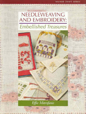 Needleweaving and Embroidery: Embellished Treasures (Paperback)