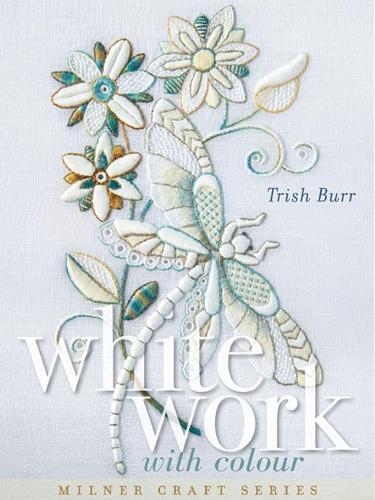 Whitework with Colour - Milner Craft Series (Hardback)