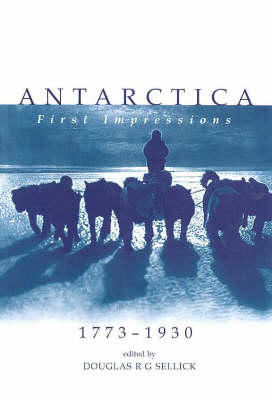 Antarctica: First Impressions, 1773-1930 - First impressions (Paperback)