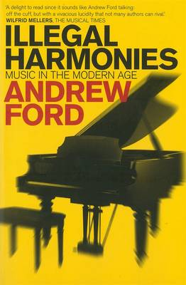 Illegal Harmonies: Music In The Modern Age (Paperback)