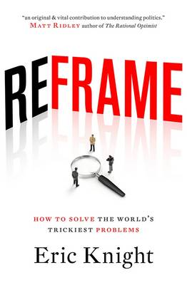 Reframe: How To Solve The World's Trickiest Problems (Paperback)