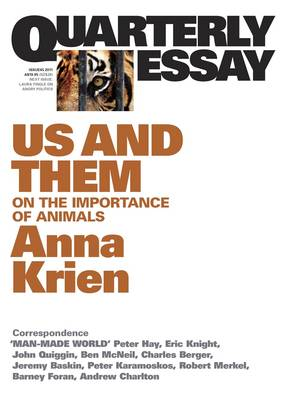 Us & Them: On The Importance Of Animals: Quarterly Essay 45 (Paperback)