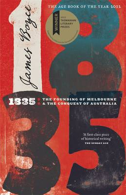 1835: The Founding Of Melbourne & The Conquest Of Australia (Paperback)