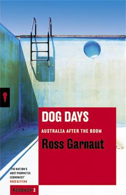 Dog Days: Australia After The Boom: Redbacks (Paperback)