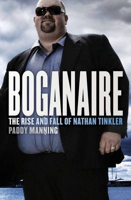 Boganaire: The Rise And Fall Of Nathan Tinkler (Paperback)
