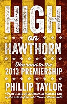High On Hawthorn: The Road To The 2013 Premiership (Paperback)