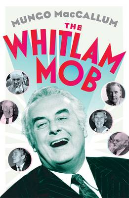 The Whitlam Mob (Paperback)