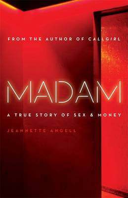 Madam: A True Story Of Sex & Money (Paperback)