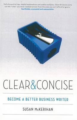 Clear & Concise: Become A Better Business Writer (Paperback)