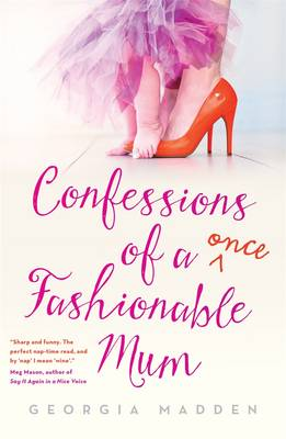 Confessions Of A Once Fashionable Mum (Paperback)