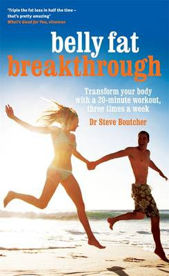 Belly Fat Breakthrough: Transform Your Body With A 20-MinuteWorkout, 3 Times A Week (Paperback)