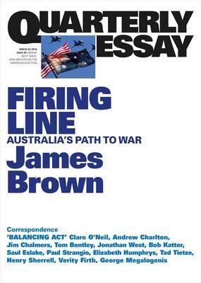 Firing Line: Australia's Path to War: Quarterly Essay 62 (Paperback)
