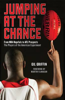 Jumping at the Chance: From NBA Hopefuls to AFL Prospects: The Players of the American Experiment (Paperback)