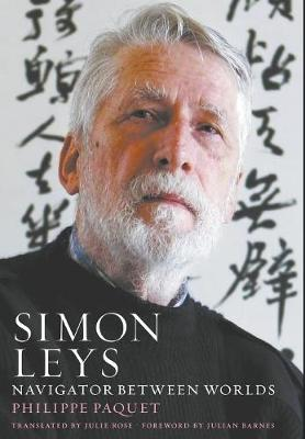 Simon Leys: Navigator Between Worlds (Hardback)